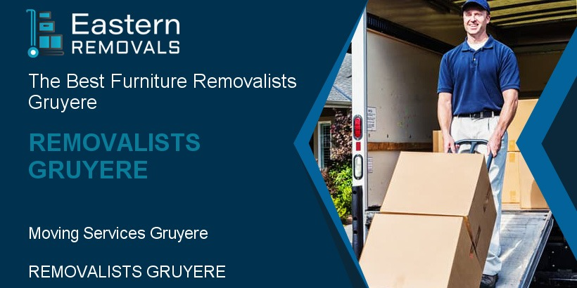 Removalists Gruyere