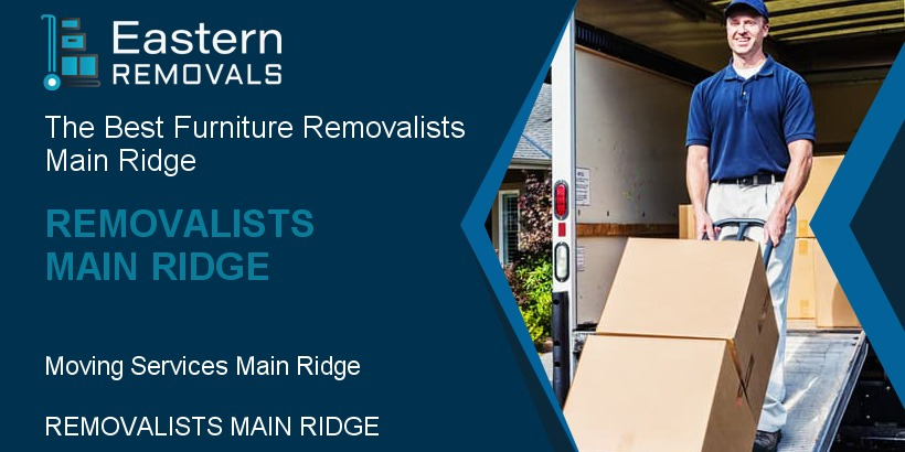 Removalists Main Ridge