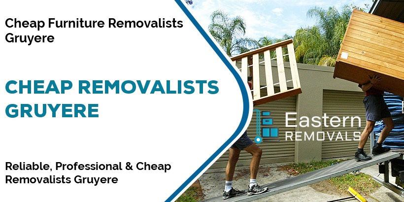 Cheap Removalists Gruyere