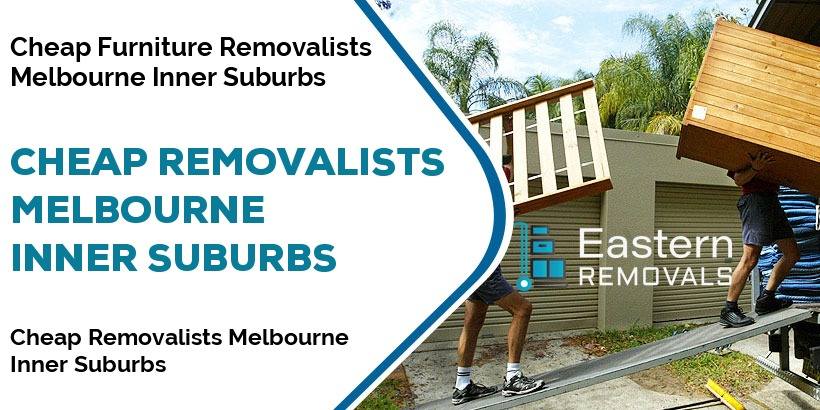 Cheap Removalists Melbourne Inner Suburbs