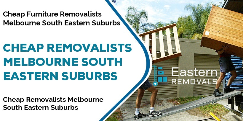 Cheap Removalists Melbourne South Eastern Suburbs