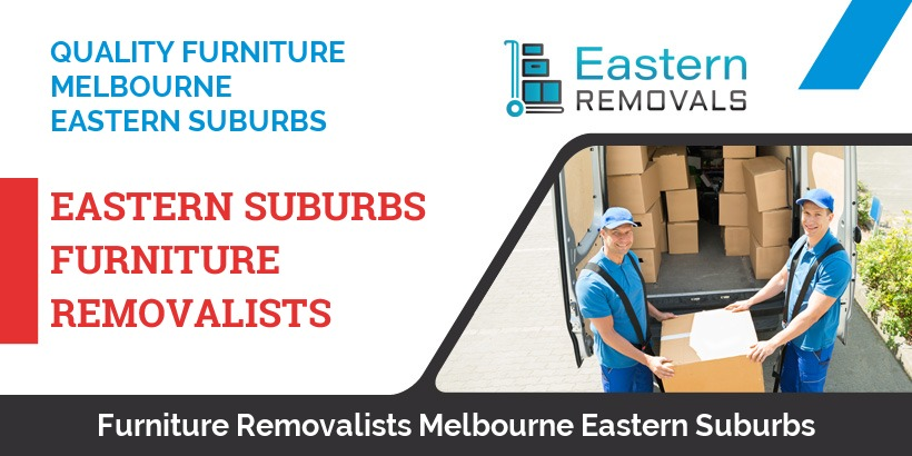 Furniture Removalists Melbourne Eastern Suburbs