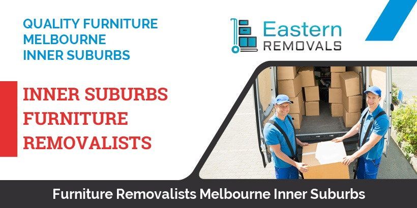 Furniture Removalists Melbourne Inner Suburbs