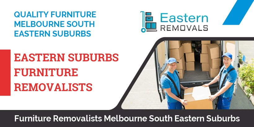 Furniture Removalists Melbourne South Eastern Suburbs